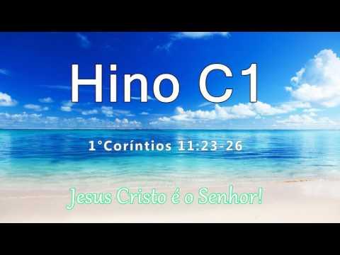 Hino C1 - [1°Coríntios 11:23-26]
