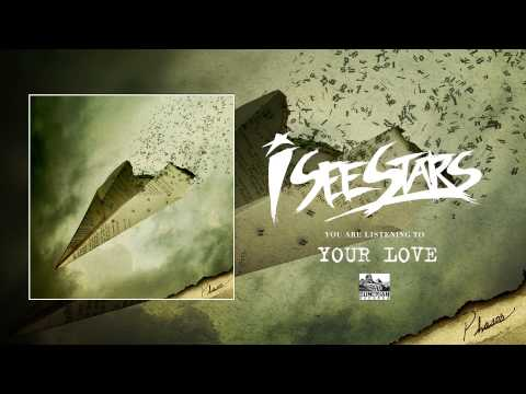 I SEE STARS - Your Love (Raw & Unplugged) Phases