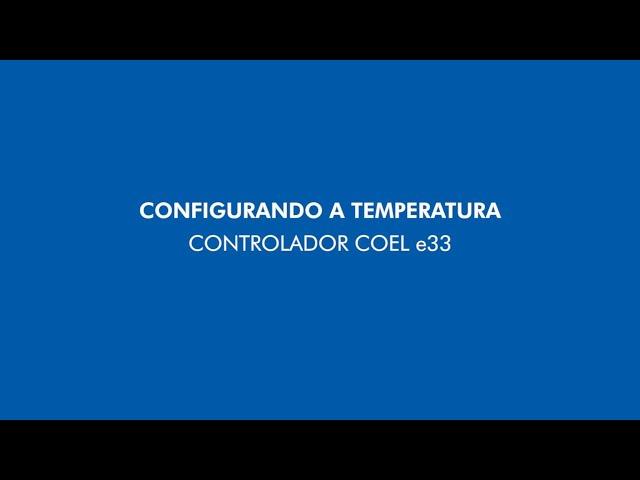 Dicas Venax - Configurando a temperatura - Controlador Coel e33