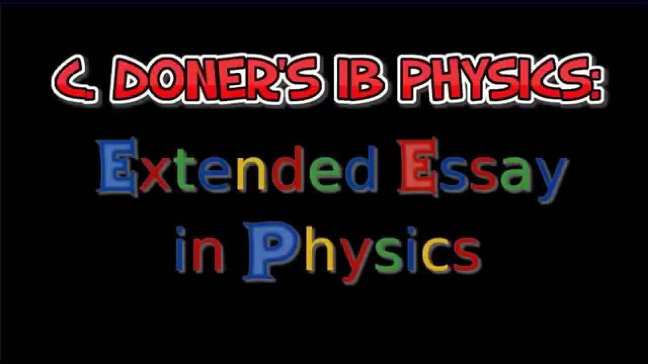ib physics the extended essay