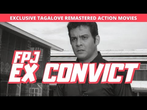 EX CONVICT - FULL MOVIE - FPJ - EXCLUSIVE TAGALOVE REMASTERED COLLECTION