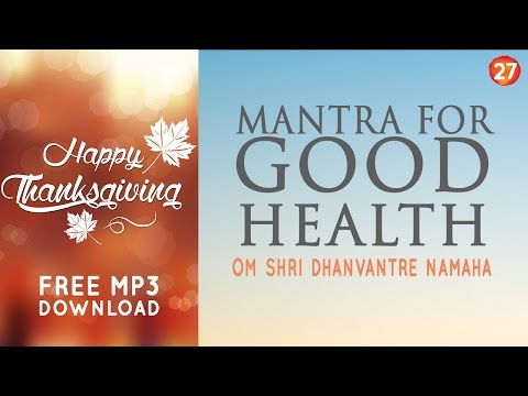 Day 27 - Mantra For Good Health & Healing - DHANVANTRI MANTRA [108 Times] 30 Days Of Chants