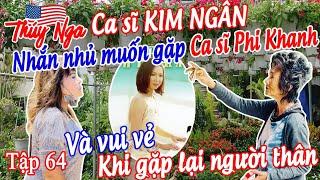 CS Kim Ngân nhắn nhủ muốn gặp CS Phi Khanh và vui vẻ khi gặp lại người thân tập 64.