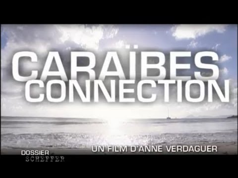 Dossier Scheffer - Caraïbes connection