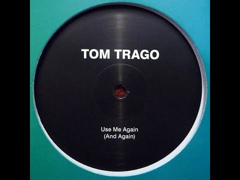 Tom Trago - Use Me Again (Original Mix 2012)