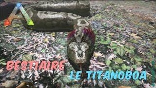 Ark Survival Evolved - FR - Bestiaire - Le Titanoboa