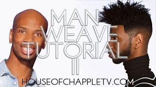 MAN WEAVE 2 TUTORIAL