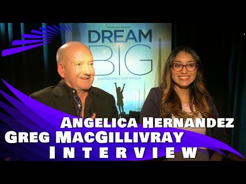 Dream Big: Engineering Our World - Greg MacGillivray and Engineer Angelica Hernandez