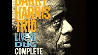 Barry Harris Trio - East Of The Sun