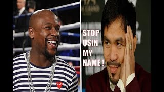 "BREAKING NEWS: (WOW) MANNY PACQUIAO BLAST FLOYD MAYWEATHER ! ""STOP USING MY NAME & LYING"""