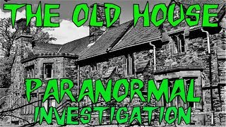 HAUNTED BRITAIN INVESTIGATIONS (HBI) - OLD HOUSE PARANORMAL INVESTIGATION