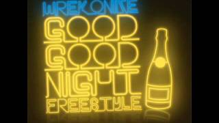 Wrekonize (of ¡MAYDAY!) - Good Good NIght Freestyle