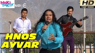 "HERMANOS AYVAR ""Mix Carnavales 2015"" - Miski Takiy (19/Sep/2015)"