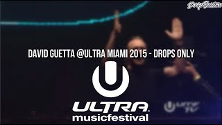 David Guetta @Ultra Miami 2015 - Drops Only