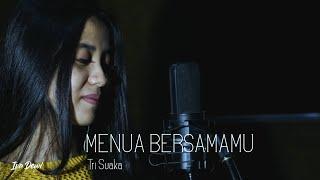 Menua Bersamamu - Tri Suaka Cover by Iva Dewi