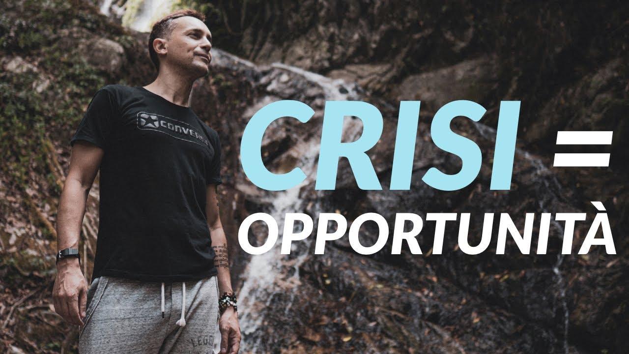 CRISI / RECESSIONE ECONOMICA 2020: Come Trasformarla in OPPORTUNITÀ