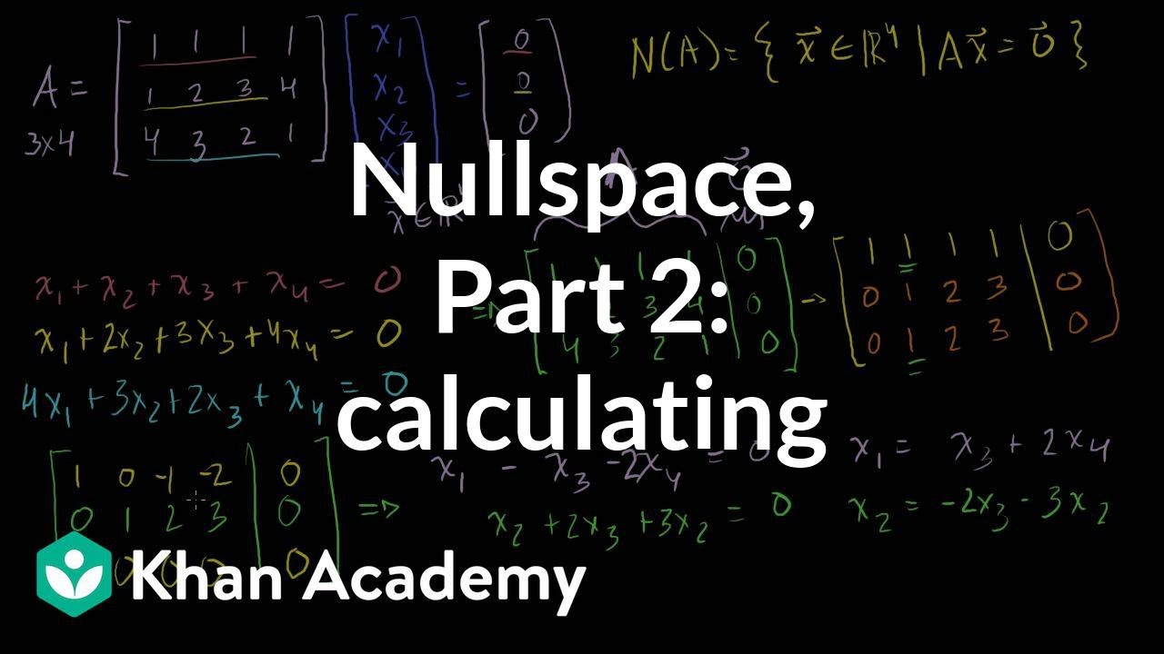 Null Space 2 Calculating The Null Space Of A Matrix
