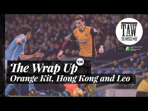 The Wrap Up: Orange Kit, Hong Kong & Robertson