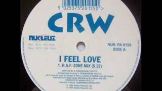 CRW - I Feel Love - R.A.F Zone Mix