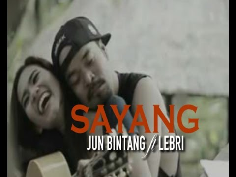 Sayang Jun Bintang Ft Lebri Video lirik