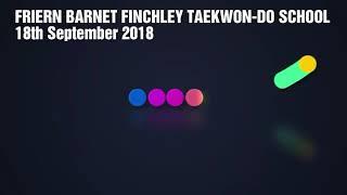 18-9-2018 : Raising martial arts standards : FRIERN BARNET FINCHLEY TAEKWON-DO SCHOOL
