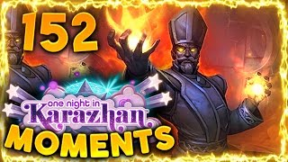 Hearthstone Karazhan Daily Funny and Lucky Moments Ep. 152 | Onyx Bishop is Cool!!!
