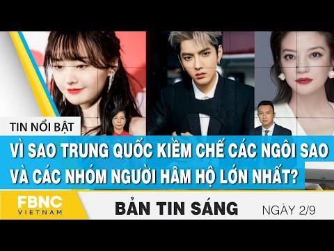 Bản tin sáng 2/9   Vì sao Trung Quốc kiềm chế các ngôi sao và các nhóm người hâm hộ lớn nhất?   FBNC