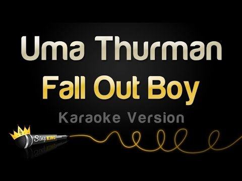 Fall Out Boy - Uma Thurman (Karaoke Version)