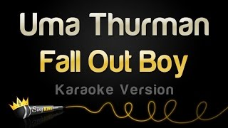 Fall Out Boy - Uma Thurman (Karaoke Version)