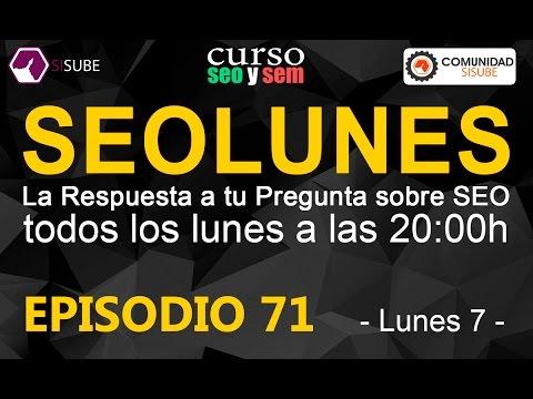 SEOLunes Episodio 71 - Preguntas y Respuestas SEO