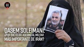 Asesinato de Soleimaní: ¿En qué consiste el conflicto entre Estados Unidos e Irán? - El Espectador