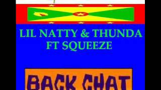 Video LIL NATTY & THUNDA FT SQUEEZE - BACK CHAT - GRENADA SOCA 2011 download MP3, 3GP, MP4, WEBM, AVI, FLV Oktober 2018