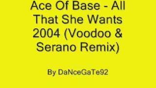 Ace Of Base - All That She Wants 2004 (Voodoo & Serano Remix