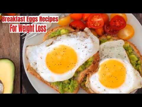 Healthy Breakfast Ideas For Weight Loss Eggs – Breakfast Eggs Recipes
