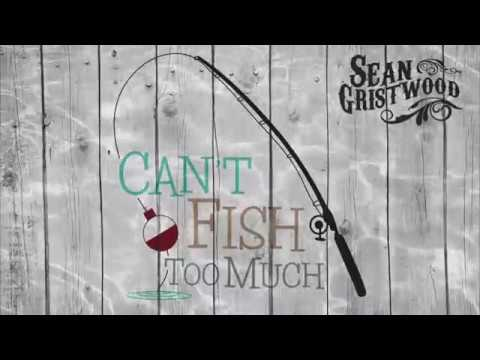 Sean Gristwood - Can't Fish Too Much Lyric Video
