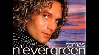 Tomas N'evergreen - You Never Gave Me Your Love