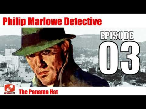 Philip Marlowe Detective - 03 - The Panama Hat - Audiobook Noir Drama Radio Show
