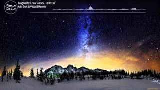 Mogual Ft. Cheat Codes - Hold On (Mr. Belt & Wezol Remix)