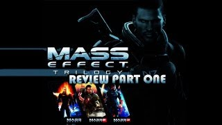 Mass Effect Trilogy Review Part 1 (ME1)