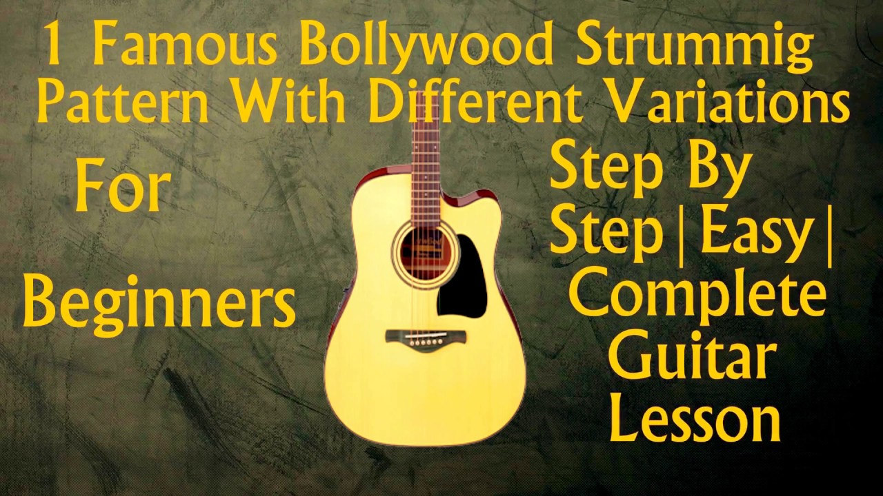 1 Famous Strumming Pattern For Many Bollywood Songs Beginners