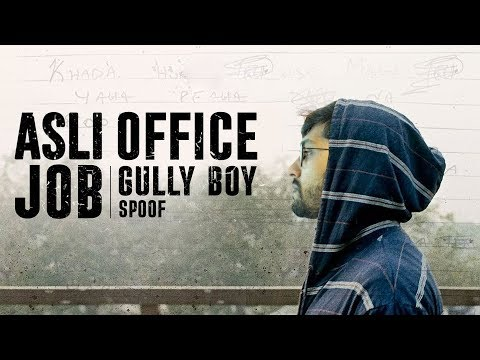 Asli Office Job | Gully Boy Teaser Spoof | Being Indian