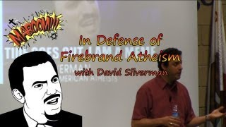 "David Silverman - ""In Defense of Firebrand Atheism"" (FULL)"