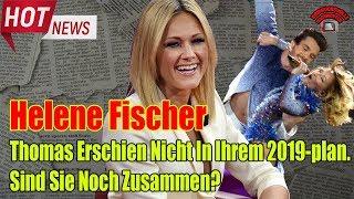Helene Fischer: Thomas Erschien Nicht In Ihrem 2019-plan. Sind Sie Noch Zusammen?