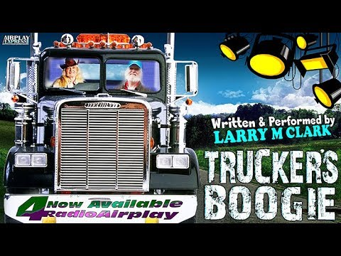 Larry M Clark - Trucker's Boogie [HD]