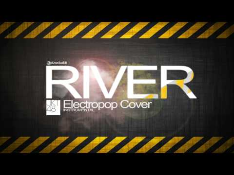 JKT48 - RIVER (Electronicpop Instrumental Cover)