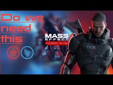 Mass Effect Legendary Edition : Do we need it?  