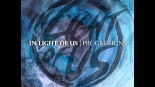 In Light Of Us - Progressions (Full EP)