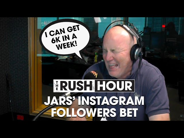 Jars Instagram Followers Bet | The Rush Hour | Triple M