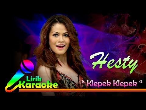 Hesty - Klepek Klepek - Video Lirik Karaoke Musik Dangdut Te