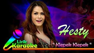Video Hesty - Klepek Klepek - Video Lirik Karaoke Musik Dangdut Terbaru - NSTV download MP3, 3GP, MP4, WEBM, AVI, FLV Oktober 2017